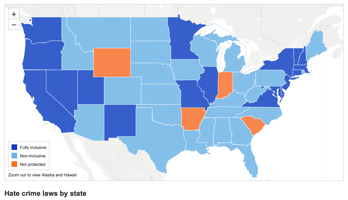 This Anti-Defamation League map shows hate crime laws by state. Such laws can address 'hate crimes directed against individuals because of race, religion, ethnicity, sexual orientation, disability, gender or gender identity.' Indiana is one of only four state with no such laws.